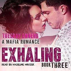 Exhaling: A Mafia Romance