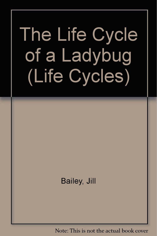 The Life Cycle of a Ladybug (Life Cycles)