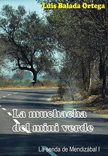 La muchacha del mini verde (La senda de Mendizábal nº 1) (Spanish Edition