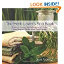 The Herb Lover's Spa Book: Create a Luxury Spa Experience at Home with Fragrant Herbs from Your Garden