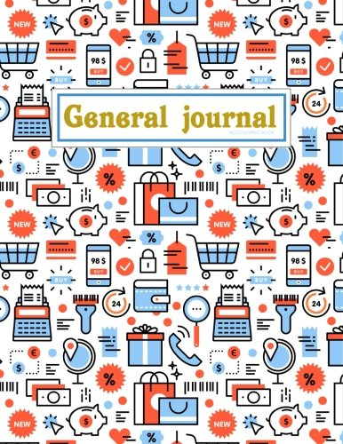 General Journal Accounting Book: Accounts Journal : General Ledger Accounting Book : Notebook With Columns For Financial Date, Description, Reference, ... 8.5 x 11 In (Accounting General) (Volume 1)