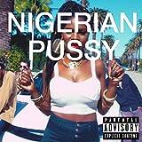 Nigerian Pussy [Explicit]