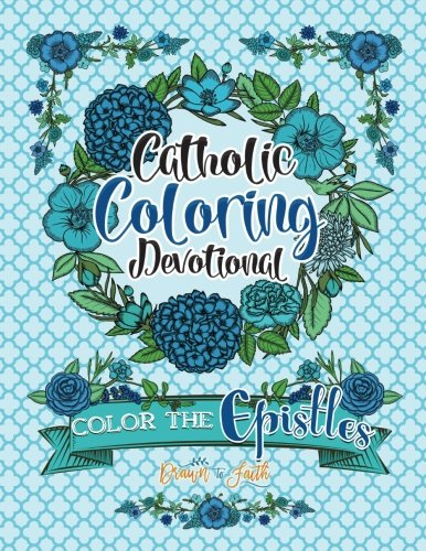 Catholic Coloring Devotional: Color the Epistles (Religious & Inspirational Bible Verse Coloring Books For Grown-Ups)