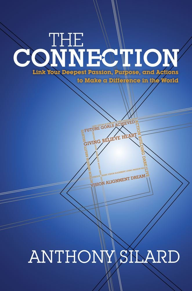 Download The Connection: Link Your Deepest Passion, Purpose, and Actions to Make a Difference in the World ebook