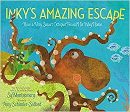 Inky's Amazing Escape: How a Very Smart Octopus Found His Way Home ...