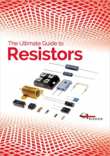 The Ultimate Guide to Resistors: Everything you need to know you need to know to help you select the right resistors for your (Film Power Resistor)