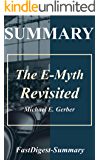 Summary | The E-Myth Revisited: By Michael E. Gerber - Why Most Small Businesses Don't Work and What to Do About It (The E-Myth Revisited: Why Most Small ... Audible, Hardcover, Summary Book 1)