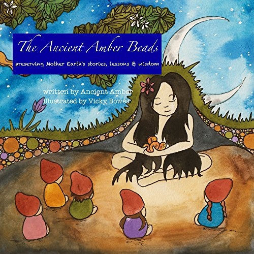 The Ancient Amber Beads: preserving Mother Earth's stories, lessons & wisdom (Gnome Bead)