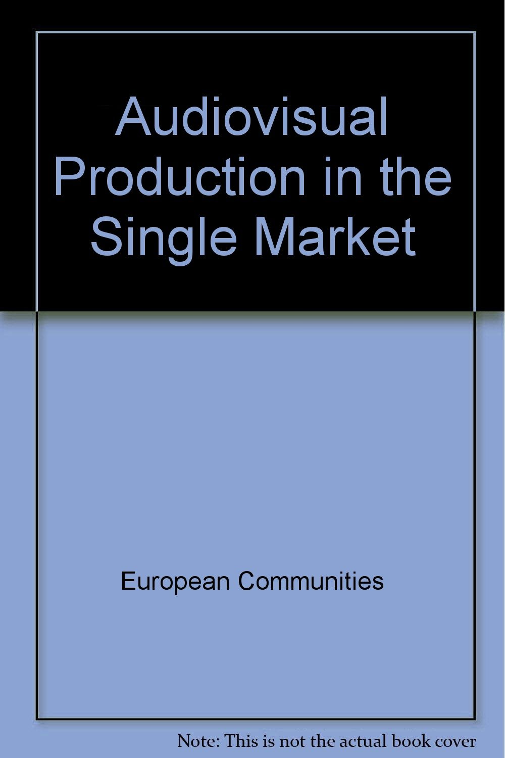 Audiovisual Production in the Single Market