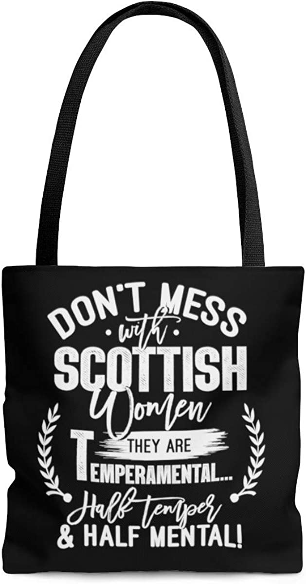 Dont Mess With Scottish Women They Are Temperamental Half Temper and Half Mental Tote Bag Shoulder Bag