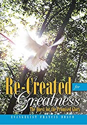 Re-Created for Greatness: The Quest for the Promised Glory