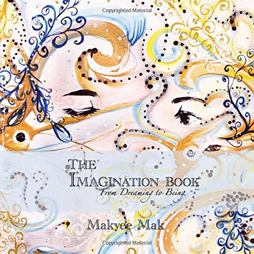 The Imagination Book: From Dreaming to Being ebook