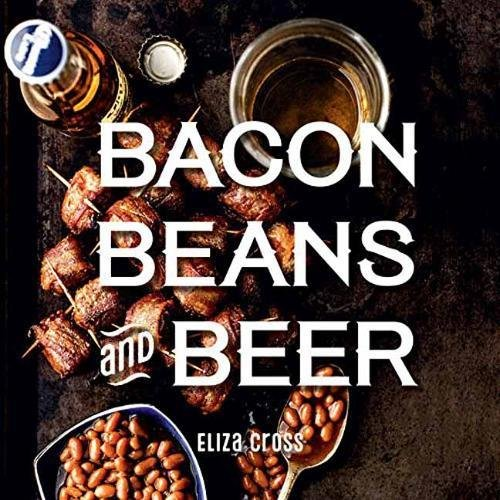 - Bacon, Beans, and Beer