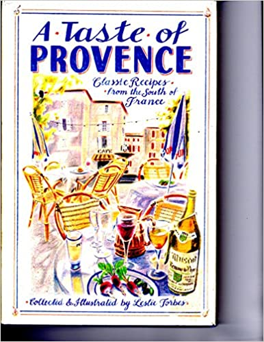 A Taste of Provence: Classic Recipes from the South of France