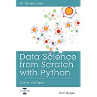 Data Science from Scratch With Python: Step-by-step Guide