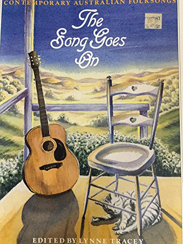 THE SONG GOES ON: Contemporary Australian Folksongs