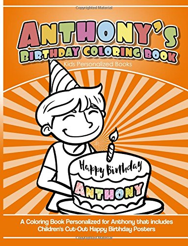 Anthony's Birthday Coloring Book Kids Personalized Books: A Coloring Book Personalized for Anthony that includes Children's Cut Out Happy Birthday Posters ebook