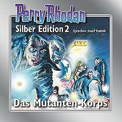 Das Mutanten-Korps (Perry Rhodan Silber Edition 2)