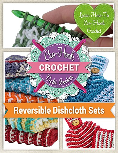 Learn How-To Cro-Hook Crochet: Cro-Hook Crochet: Reversible Dishcloth Sets