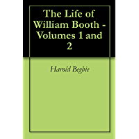 The Life of William Booth - Volumes 1 and 2