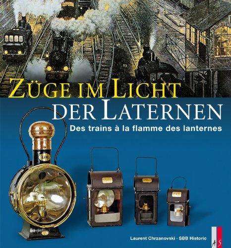Züge im Licht der Laternen / Des trains à la flamme des lanternes