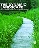 img - for The Dynamic Landscape: Design, Ecology and Management of Naturalistic Urban Planting book / textbook / text book