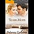 Team Mom (Finding Love Book 1)