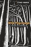 Wild Pilgrimage, Lynd Ward, 0486465837