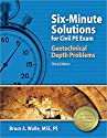 Six-Minute Solutions for Civil PE Exam Geotechnical Depth Problems, 3rd Edition