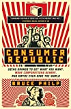 Consumer Republic, Bruce Philp, 0771070047