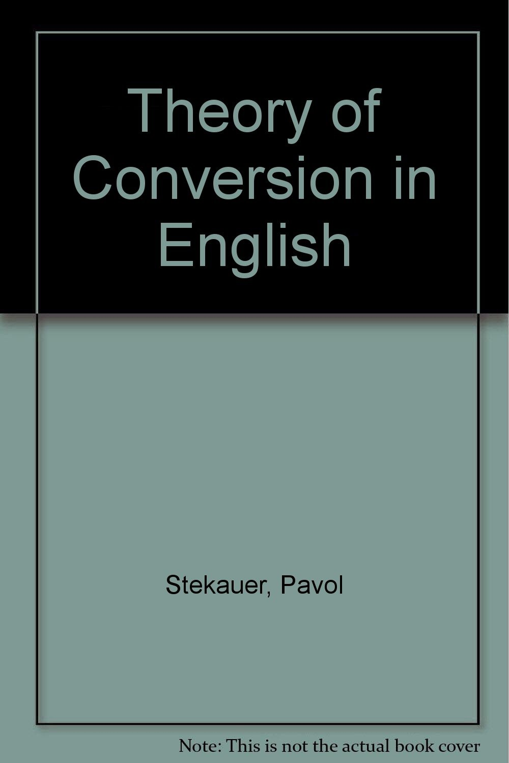 A Theory of Conversion in English: Pavol Stekauer