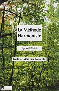 La méthode harmoniste : le traité de médecine naturelle, Dextreit, Raymond