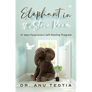 Elephant in the Store Room : 21 days Forgiveness Self-Healing Program
