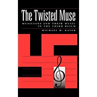 The Twisted Muse: Musicians and Their Music in