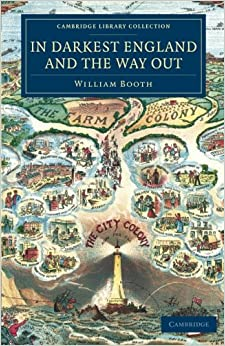 In Darkest England and the Way Out (Cambridge Library Collection - British and Irish History, 19th Century)