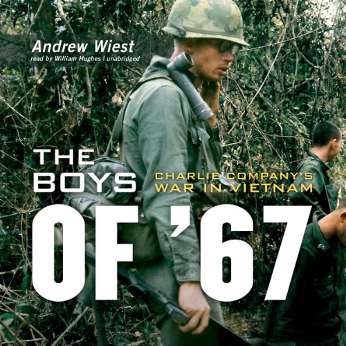 The Boys of '67: Charlie Company's War in Vietnam Audiobook [Free Download by Trial] thumbnail