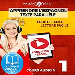 Apprendre l'espagnol - Écoute facile | Lecture facile | Texte parallèle: Cours Espagnol Audio N° 1 (Lire et écouter des Livres en Espagnol) [Learn Spanish - Spanish Audio Course #1]