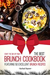Need some excellent brunch recipes? Get yourself a copy of Start the Day off Right; The Best Brunch Cookbook; 50 Excellent Brunch Recipes! This brunch cookbook offers you 50 original brunch recipes covering everything from casseroles, pastrie...