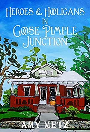 Heroes and Hooligans in Goose Pimple Junction