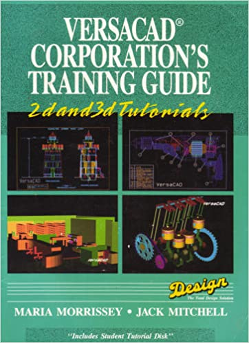 Descargar libros electrónicos en italiano gratis The Versacad Corporation's Training Guide: 2D and 3d Tutorials/Book and Disk en español PDF