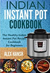 ★★★ BUY the PAPERBACK VERSION of this book and get the KINDLE EBOOK VERSION included for FREE! ★★★Here Is A Preview Of What You'll Learn...Basic of Indian Culinary Benefits of Using Instant PotDifferent parts and accessories of Instant PotHow...