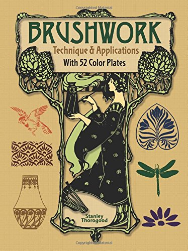 Brushwork Technique and Applications: With 52 Color Plates (Dover Art Instruction)