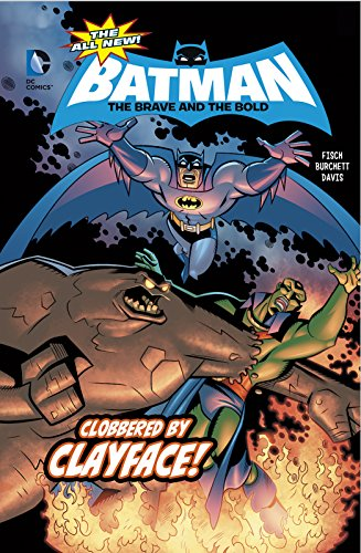 Clobbered by Clayface! (The All-New Batman: The Brave and the Bold)
