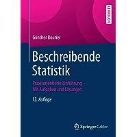 Beschreibende Statistik: Praxisorientierte Einführung - Mit Aufgaben und Lösungen