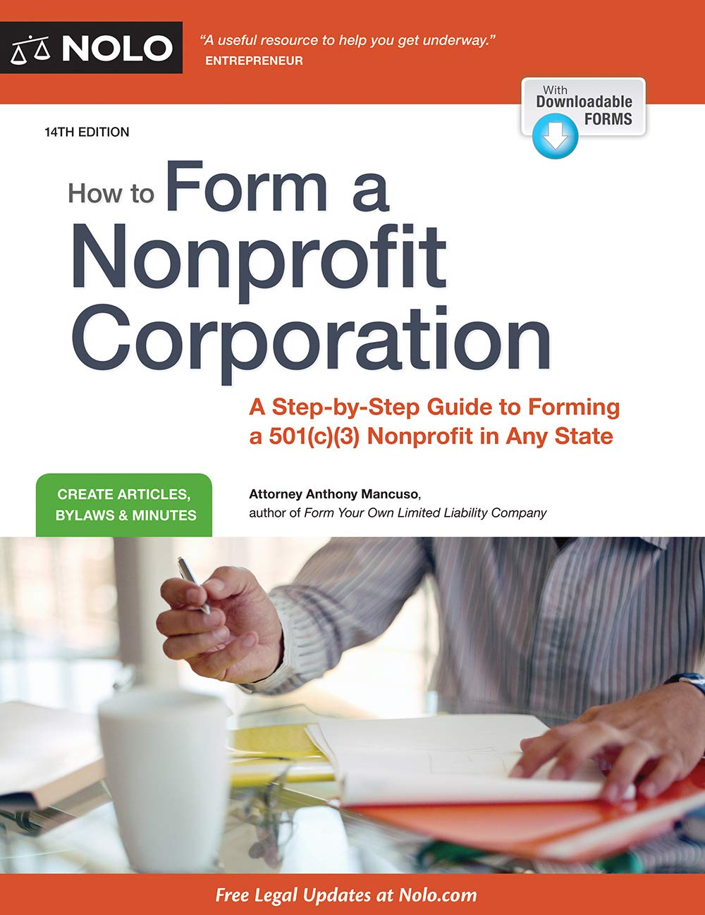 How to Form a Nonprofit Corporation (National Edition): A Step-by-Step Guide to Forming a 501(c)(3) Nonprofit in Any State by NOLO