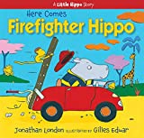 img - for Here Comes Firefighter Hippo (Little Hippo) book / textbook / text book