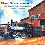 Glover Steam Locomotives, Richard L. Hillman, 0911581405
