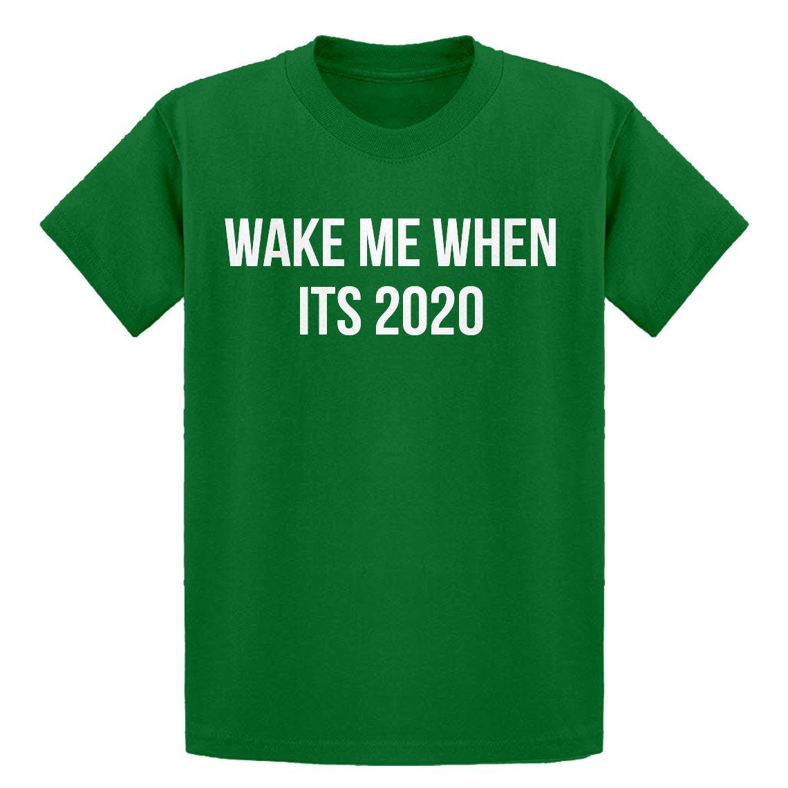 Wake Me When its 2020 Kids T-Shirt