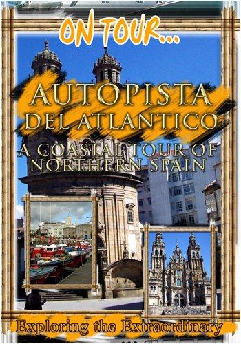 On Tour    Freeway Of The Atlantic A Coastal Tour Of Northern Spain