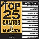 Top 25 Cantos De Alabanza 2014 [2 CD]